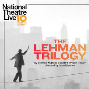 National Theatre Live: The Lehman Trilogy (12A) Encore