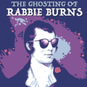 Thursday 6 February 7.30pmThe Ghosting of Rabbie Burns by Gillian Duffy.