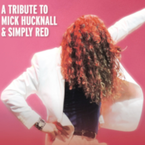 Thursday 19 March 7.30pmA tribute to Mick Hucknall and Simply Red, guaranteed to keep you singing and dancing all night!